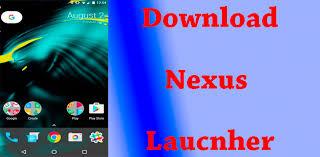 nexus launcher apk how to nexus launcher apk