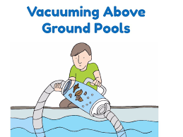 vacuuming above ground pools a step by step guide