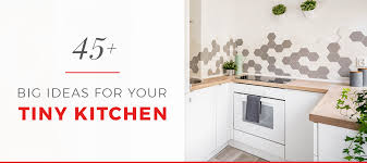 kitchen cabinet design for small kitchen 45 big ideas for your tiny kitchen kitchen cabinet