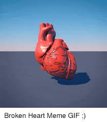 Broken Heart Meme - 25 best memes about broken heart meme broken heart memes