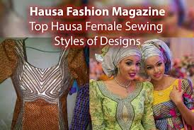 hausa fashion magazine top hausa sewing styles of designs