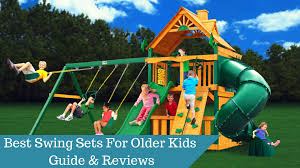 best swing sets for older kids 2017 u2013 guide and reviews