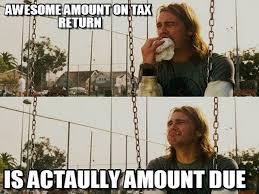 Tax Refund Meme - the funniest tax season memes ever gallery worldwideinterweb