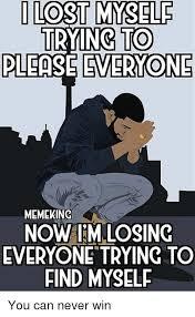 Meme King - i lost mysele tryinc to please gveryone memeking now im losinc