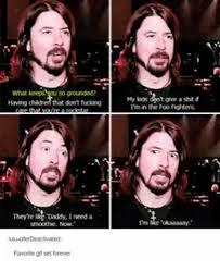 Foo Fighters Meme - 25 best memes about the foo fighters the foo fighters memes