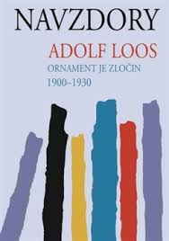 ornament and crime selected essays by adolf loos