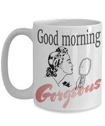 Office Coffee Mugs Inspirational Mug Good Morning Gorgeous Gift For Girlfriend