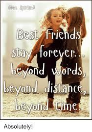 Best Friend Memes - free spirite best friends forever evon words beyond distance beyond