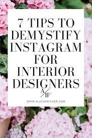 7 tips to demystify instagram for interior designers u2014 alycia