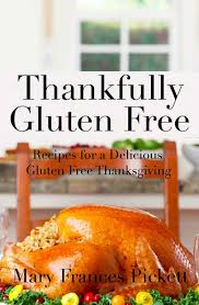 Is Thanksgiving Today Plan Your Gluten Free Thanksgiving Menu Free Ideas Recipes For