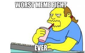 Meme Fight - worst meme fight ever make a meme