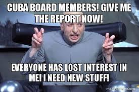 Cuba Meme - cuba board members give me the report now everyone has lost