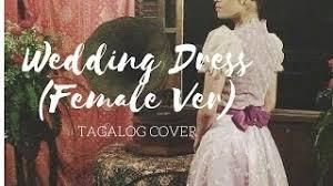 Wedding Dress Taeyang Mp3 Download Video 2ne1 If I Were You Hazel Faith Tagalog Cover