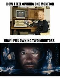 Meme Monitor - how ifeelowningone monitor how feel owning womonitors meme on me me