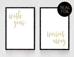 Gold Bathroom Decor by Wash Your Worries Away Real Foil Bathroom Print Gold Foil