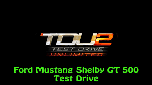 logo ford mustang shelby test drive unlimited 2 ps3 ford mustang shelby gt 500 test drive