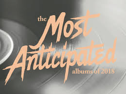 photos albums the 101 most anticipated albums of 2018 stereogum