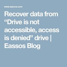 drive not accessible recover data from drive is not accessible access is denied drive
