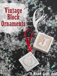 vintage block ornaments 30 minute crafts