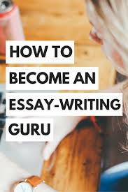 writing college paper how to become an essay writing guru with 10 educational tools how to become an essay writing guru with 10 educational tools