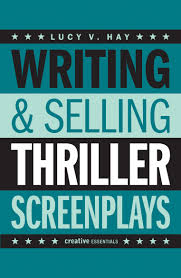 writing u0026 selling thriller screenplays lucy v hay creative