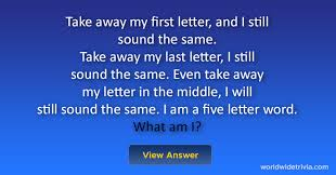 riddle take away my first letter and i still sound