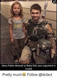 Meme Your Argument Is Invalid - harry potter dressed as boba fett your argument is invalid pretty