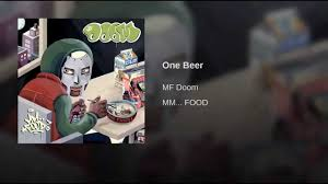 dangerdoom sofa king lyrics one beer youtube