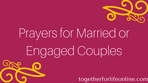 marriage prayers for couples prayers for married and engaged couples together for online