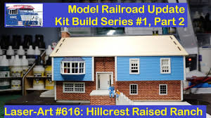 kit build 1 part 2 laser art 616 hillcrest raised ranch youtube