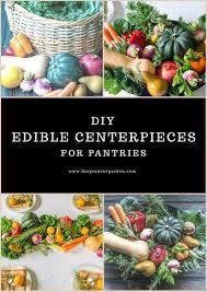 diy edible centerpieces for pantries