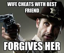 Meme Cheating Wife - wife cheats with best friend forgives her misc quickmeme