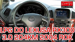lexus gs 450h lpg montaż lpg lexus rx300 z 3 0 204km 2004 rok w energy gaz polska na
