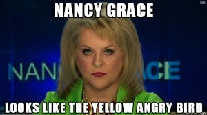 Nancy Meme - after seeing the nancy grace meme album on imgur