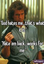Works For Me Meme - god hates me that s what it is hate em back