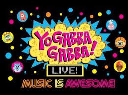 yo gabba gabba live tickets event dates u0026 schedule