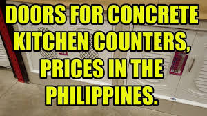 kitchen cabinet door price philippines doors for concrete kitchen counters prices in the philippines