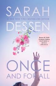 At What Time Does Barnes And Noble Close Once And For All B U0026n Exclusive Book By Sarah Dessen Hardcover