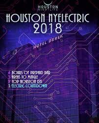 new years houston tx hotel derek houston new year s nyelectric derek hotel 2018
