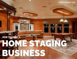 Starting Home Design Business How To Start A Home Staging Business