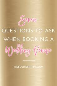wedding venue questions what to ask when booking a wedding venue tbrb info tbrb info