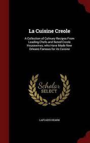 la cuisine cr le booktopia la cuisine creole a collection of culinary recipes from