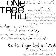 Love Quotes For A Friend one tree hill quotes i am a one tree hill fan pinterest