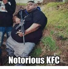 Memes Kfc - notorious kfc kfc meme on me me