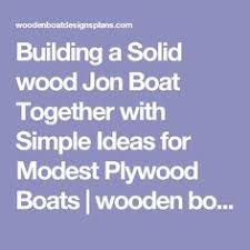 Free Wooden Jon Boat Building Plans by Free Plans On Wood Jon Boats How To And Diy Building Plans