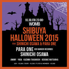 ra shibuya halloween 2015 feat shinichi osawa u0026 para one at womb