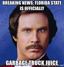 Florida State Memes - breaking news florida state is officially garbage truck juice