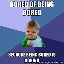 Boring Meme - 25 very funny bored memes pictures and photos of all the time