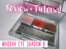 Warna Eyeshadow Wardah Yang Bagus review tutorial wardah eye shadow seri b sugar by khhrnisa