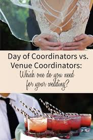 Wedding Planning Courses Difference Between A Day Of Wedding Coordinator And Venue